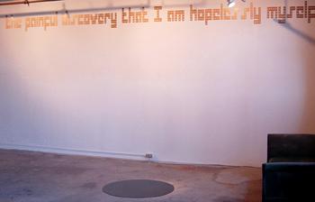 Epiphany, vinyl wall text, 2007 and Black Hole, acrylic sheet, 2007